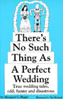 There's No Such Thing As a Perfect Wedding