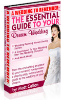 A Wedding to Remember: The Essential Guide to Your Dream Wedding